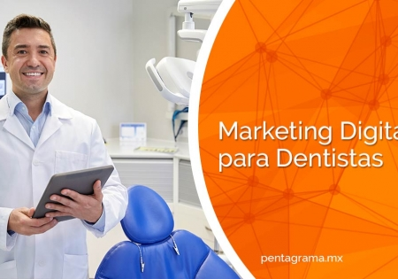 Marketing Digital para Dentistas: 5 Claves de Éxito en 2020